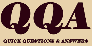 Quick Questions and Answers